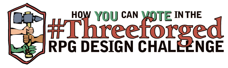[ how you can vote in the #threeforged RPG design challenge ]
