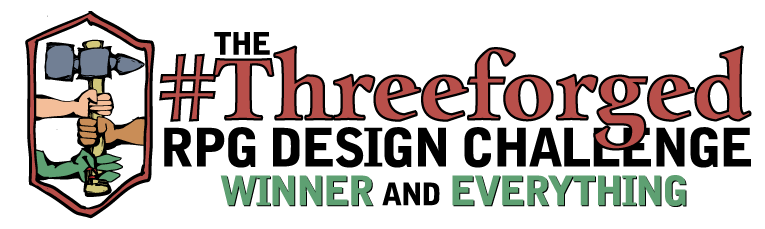 [ the #threeforged RPG design challenge winner and everything ]